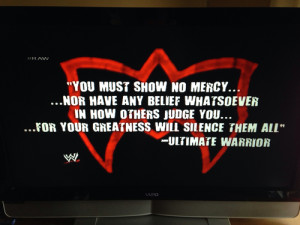 Ultimate Warrior Quotes Wwe and ultimatewarrior