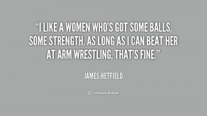 quote James Hetfield i like a women whos got some 236801 png
