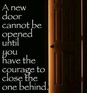 Open a new door and close the one behind