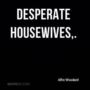 Desperate Housewives Quote - desperate-housewives-quotes Photo