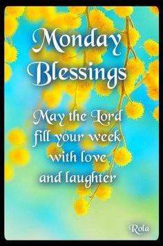 monday blessings | Monday morning blessings Monday Bless, Monday ...