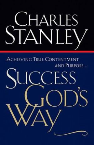 "Start by marking ""Success God's Way: Achieving True Contentment and ..."
