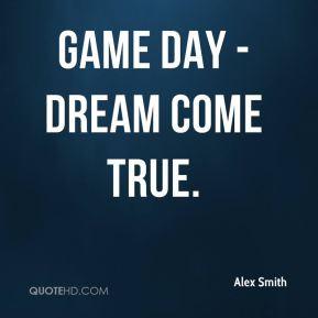 alex-smith-quote-game-day-dream-come-true.jpg
