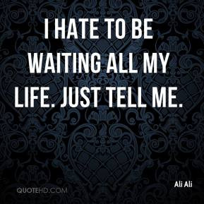 Hate Waiting Words Quotes...