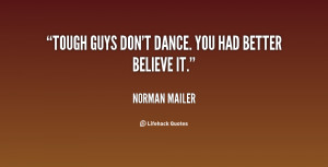 File Name : quote-Norman-Mailer-tough-guys-dont-dance-you-had-better ...