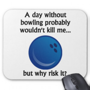 Funny Bowling Sayings Mouse Pads And Mousepad
