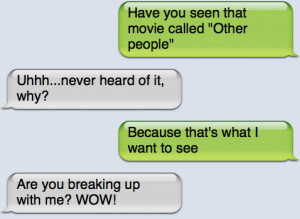 Are you breaking up with me? WOW!!!