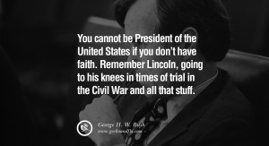 You cannot be President of the United States if you don't have faith ...