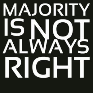 Quotes Picture: majority is not always right