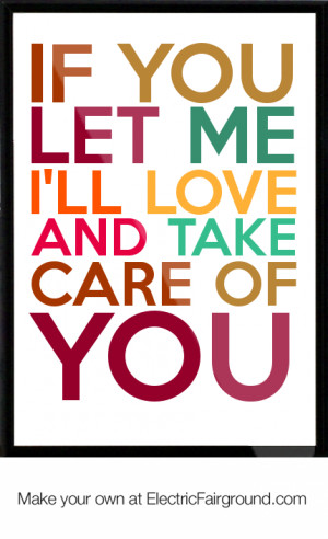If you let me I'll love and take care of you Framed Quote