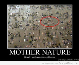 Related Pictures funny mother nature quotes submited images pic 2 fly