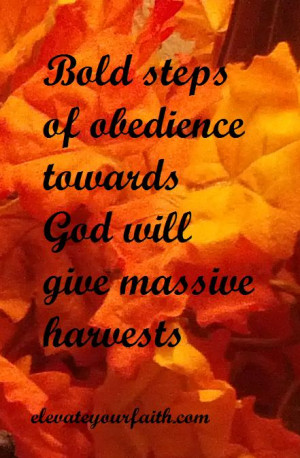 Obedience To God Have bold obedience to god.