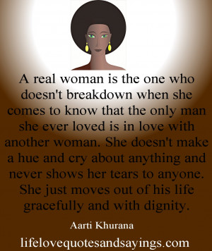 ... woman. She doesn't make a hue and cry about anything and never shows