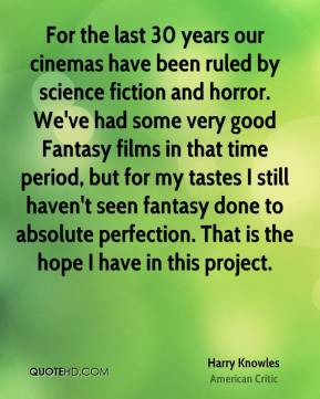 Harry Knowles - For the last 30 years our cinemas have been ruled by ...