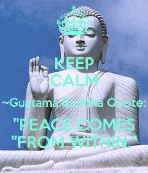 KEEP CALM ~Guatama Buddha Quote: