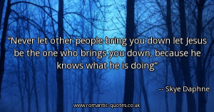never-let-other-people-bring-you-down-let-jesus-be-the-one-who-brings ...