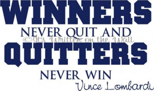 Vince Lombardi Quote Winners Never Quit And Quitters Win Vinyl ...