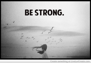 be strong, cute, love, pretty, quote, quotes