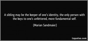 be the keeper of one's identity, the only person with the keys to one ...
