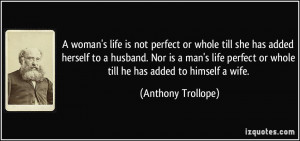 woman's life is not perfect or whole till she has added herself to a ...