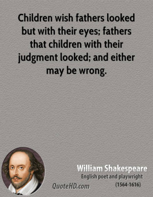 ... that children with their judgment looked; and either may be wrong