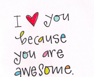 You are awesome and i love you pictures 3