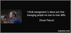 think management is about just that - managing people via man-to-man ...