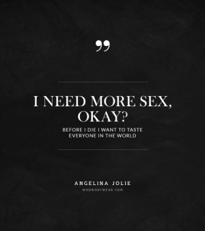 Say What Angelina Jolie 39 s Most Mind Blowing Quotes
