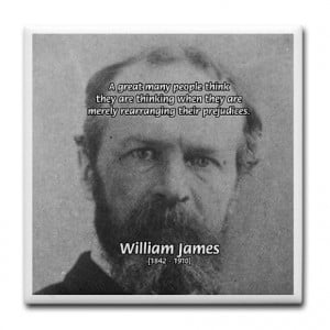 ... > Kitchen & Entertaining > Funny Quotes: William James Tile Coaster