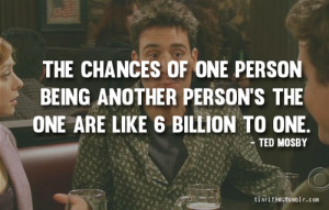 How I Met Your Mother Ted Quotes
