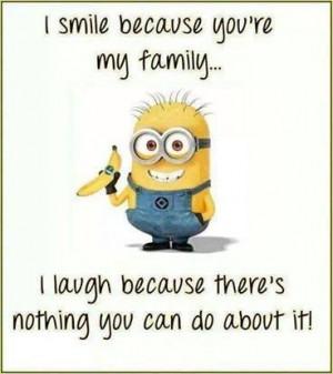 More minion wisdom, smile :-) #Minions #Family #Quotes