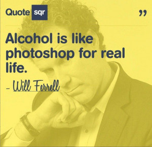 Will ferrell quotes sayings true best quote photoshop