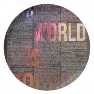 The World is Yours Motivational Quote Plate