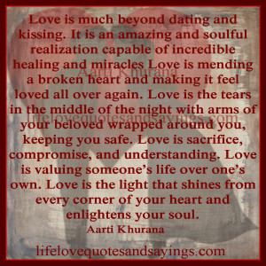 Love is much beyond dating and kissing. It is an amazing and soulful ...