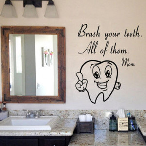 Cute Tooth Wall Decals Brush Your Teeth Mom Wall Quotes Vinyl Decal ...