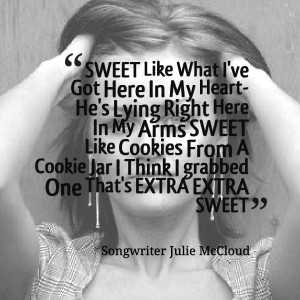 Quotes Picture: sweet like what i've got here in my heart he's lying ...