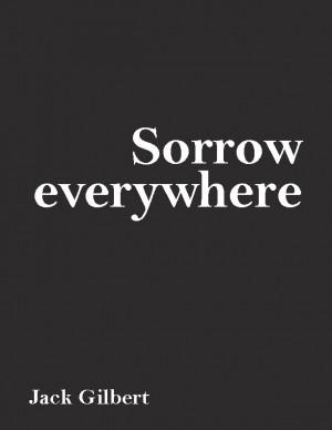 Sorrow everywhere