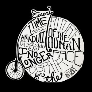 High Wheel Bike H.G. Wells Quote