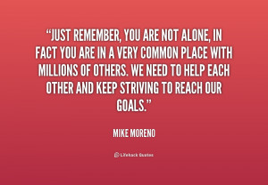 quote-Mike-Moreno-just-remember-you-are-not-alone-in-229019.png