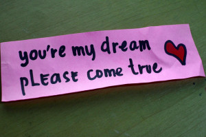 You Are My Dream Please Come True 9