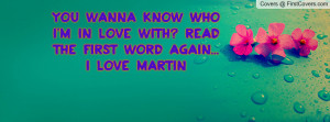you wanna know who i'm in love with? read the FIRST WORD again...i ...