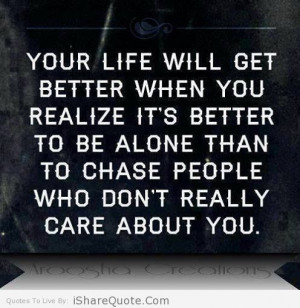 your life will get better when you realize it s better to