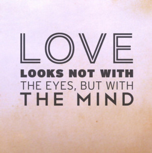 Submission Quote - Love looks not with the eyes,But with the THE MIND.