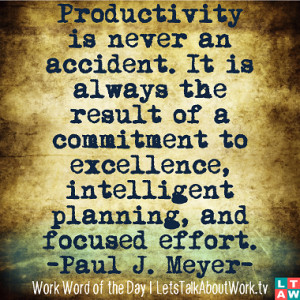 ... excellence, intelligent planning, and focused effort. –Paul J. Meyer