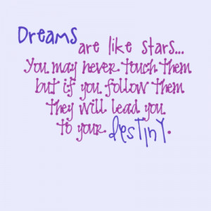 ... touch them but if you follow them they will lead you to your Destiny