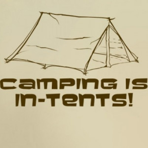 Camping Is In Tents - Camping Quote