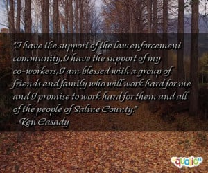 support of the law enforcement community i have the support of my co ...