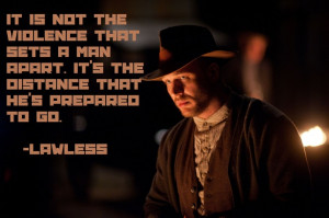 Lawless. Tom Hardy. Quote.