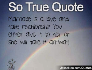 ... take relationship. You either give it to her or she will take it