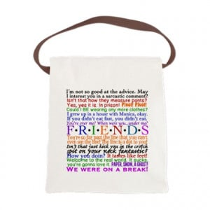 ... Gifts > Chandler Bags & Totes > Friends TV Quotes Canvas Lunch Bag